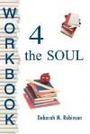 Workbook 4 the Soul - Deborah Robinson