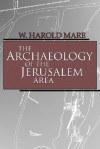 The Archaeology of the Jerusalem Area - W. Harold Mare