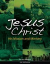 Jesus Christ: His Mission and Ministry - Michael Pennock