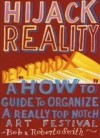 Hijack Reality: Deptford X: A 'How To' Guide to Organize a Really Top Notch Art Festival - Bob and Roberta Smith, Matthew Collings