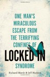 Locked In: One Man's Miraculous Escape from the Terrifying Confines of Locked-in Syndrome - Richard Marsh, Jeff Hudson