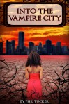 Into the Vampire City - Phil Tucker