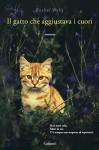 Il gatto che aggiustava i cuori (Italian Edition) - Rachel Wells, Elisabetta Valdré