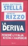 La deriva: Perché l'Italia rischia il naufragio - Gian Antonio Stella, Sergio Rizzo