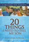 20 Things I Need to Tell My Son: Devotions to Strengthen Your Relationship - Criswell Freeman