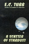 A Scatter of Stardust - E.C. Tubb