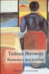 Rozmowa z przyjacielem: wiersze - Tadeusz Borowski