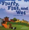 Fluffy, Flat, and Wet: A Book About Clouds (Amazing Science: Exploring the Sky) - Dana Meachen Rau, Denise Shea