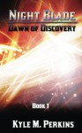 Dawn of Discovery (Night Blade Book 1) - Kyle Perkins