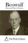 Beowulf - Raymond Wilson Chambers, The Perfect Library