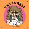 Unlovable, Vol. 2 - Esther Pearl Watson