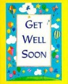 Get Well Soon (Charming Petites) - Nick Beilenson, Kathy Davis, John Bielson