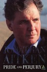 Pride and Perjury: An Autobiography - Jonathan Aitken