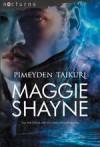 Pimeyden Taikuri (Yön siivet 3) - Maggie Shayne, Hanna Arvonen