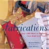 Fabrications: Over 1,000 Ways to Decorate Your Home with Fabric - Katrin Cargill