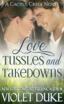 Love, Tussles, and Takedowns - Violet Duke