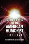 Introduction to an American Humorist: I Believe - Susan Shapiro
