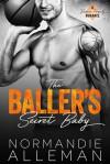 The Baller's Secret Baby - Normandie Alleman