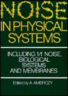 Noise in Physical Systems: Including 1/F Noise, Biological Systems and Membranes: 10th International Conference, August 21-25, 1989, Budapest, Hungary - Andras Ambrozy, Andr?as Ambr?ozy