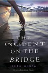The Incident on the Bridge by Laura McNeal (2016-04-26) - Laura McNeal