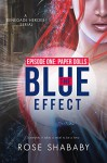 The Blue Effect, Episode One: Paper Dolls (Renegade Heroes Book 1) - Rose Shababy, Regina Wamba, Jennifer Malone Wright, Ink Slasher Editing
