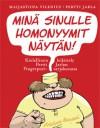 Minä sinulle homonyymit näytän! Kielellinen leikittely Pertti Jarlan Fingerpori-sarjakuvassa - Maijastiina Vilenius, Pertti Jarla