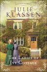 The Ladies of Ivy Cottage (Tales from Ivy Hill) - Julie Klassen