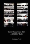 Canon Manual Focus Sl Rs: A Collectors' Guide - Eric Skopec