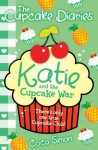 The Cupcake Diaries: Katie and the Cupcake War - Coco Simon