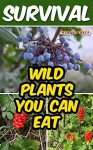 Survival: Wild Plants You Can Eat - John White