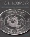 J. & L. Lobmeyr: Zwischen Tradition Und Innovation; Glaser Aus Der Mak-jsammlung 19. Jahrhundert / Between Tradition and Innovation; Glassware from the Mak Collection - Peter Noever