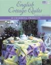 English Cottage Quilts: 10 Charming Projects - Pamela Mostek