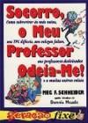 Socorro, o Meu Professor Odeia-me! - Meg F. Schneider, David Goldin, Nuno Baptista
