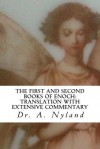 The First and Second Books of Enoch: Translation with Extensive Commentary: 1 Enoch (the First Book of Enoch), 2 Enoch (the Second Book of Enoch, Secr - Ann Nyland