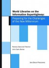 World Libraries on the Information Superhighway: Preparing for the Challenges of the New Millennium - Patricia Diamond Fletcher, John Carlo Bertot