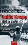 Hitlers Nützliche Idole - Guido Knopp