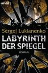 Labyrinth der Spiegel: Roman (German Edition) - Sergej Lukianenko, Christiane Pöhlmann
