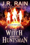 The Witch and the Huntsman (The Witches Series Book 3) - J.R. Rain, Rod Kierkegaard Jr