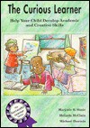 The Curious Learner: Help Your Child Develop Academic and Creative Skills - Marjorie R. Simic, Michael Shermis, Melinda McClain, Carl Bernard Smith, Dave Coverly
