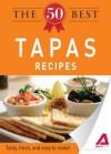 The 50 Best Tapas Recipes - Adams Media