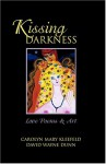 Kissing Darkness: Love Poems - Carolyn Mary Kleefeld