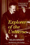Explorer of the Universe: A Biography of George Ellery Hale - Henry Wright