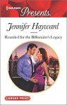 Reunited for the Billionaire's Legacy (The Tenacious Tycoons) - Jennifer Hayward