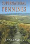 Supernatural Pennines - Jenny Randles