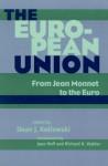 The European Union: From Jean Monnet to the Euro - Dean Kotlowski, Joan Hoff