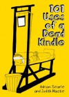 101 Uses of a Dead Kindle - Adrian Searle, Judith Hastie