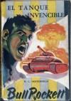 Bull Rockett: El tanque invencible - Héctor Germán Oesterheld
