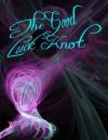 The Good Luck Knot - Melissa Field