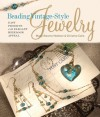 Beading Vintage-Style Jewelry: Easy Projects with Elegant Heirloom Appeal - Marty Stevens-Heebner, Christine Calla