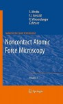 Noncontact Atomic Force Microscopy: Volume 2 (Nano Science And Technology) - Seizo Morita, Roland Wiesendanger, Franz J. Giessibl